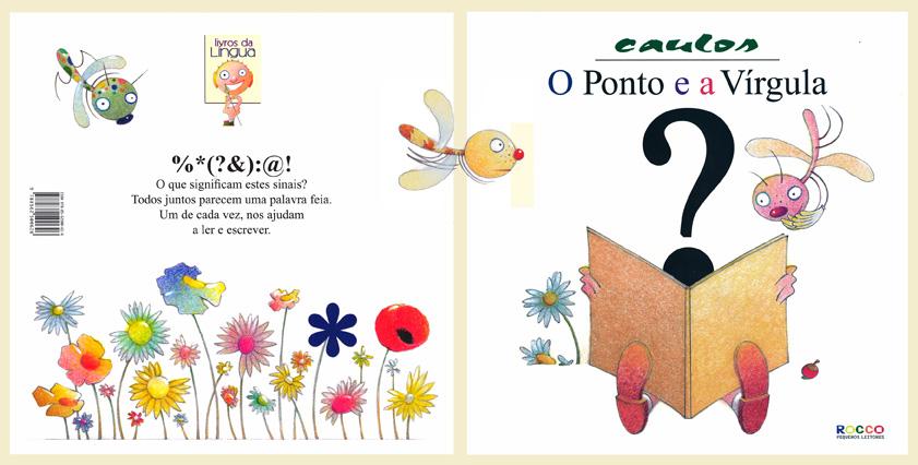 O Ponto e a Vírgula - Editora Rocco 2014