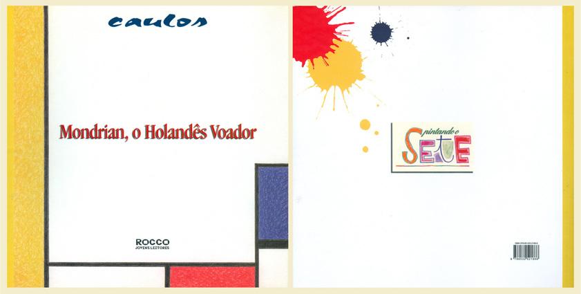 Mondrian, o Holandês Voador - Editora Rocco - 2007
